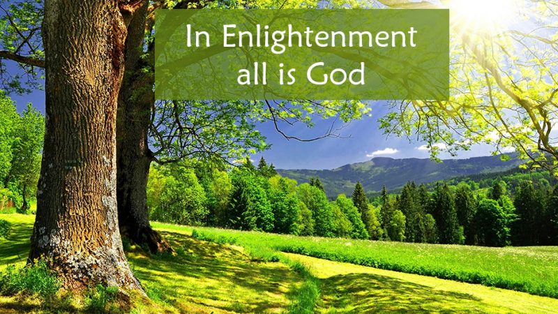 in enlightenment all is God